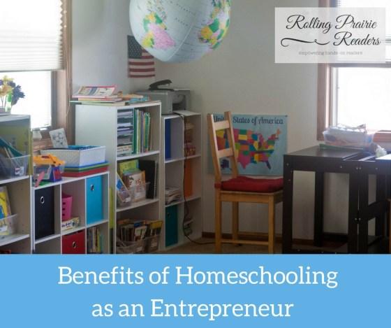 4 Benefits of Homeschooling as an Entrepreneur