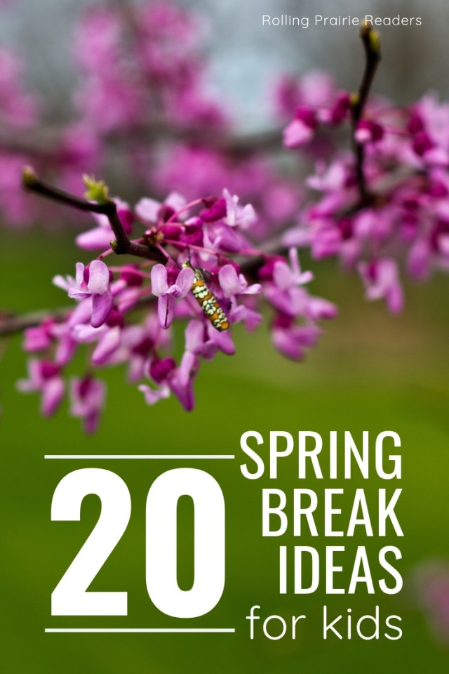 20 Spring Break Ideas for Kids