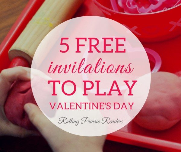 5 FREE Invitations to Play: Valentin's Day