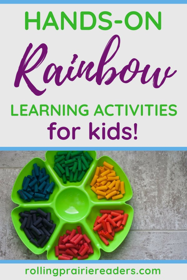 """Hands-On Rainbow Learning Activities For Kids"""