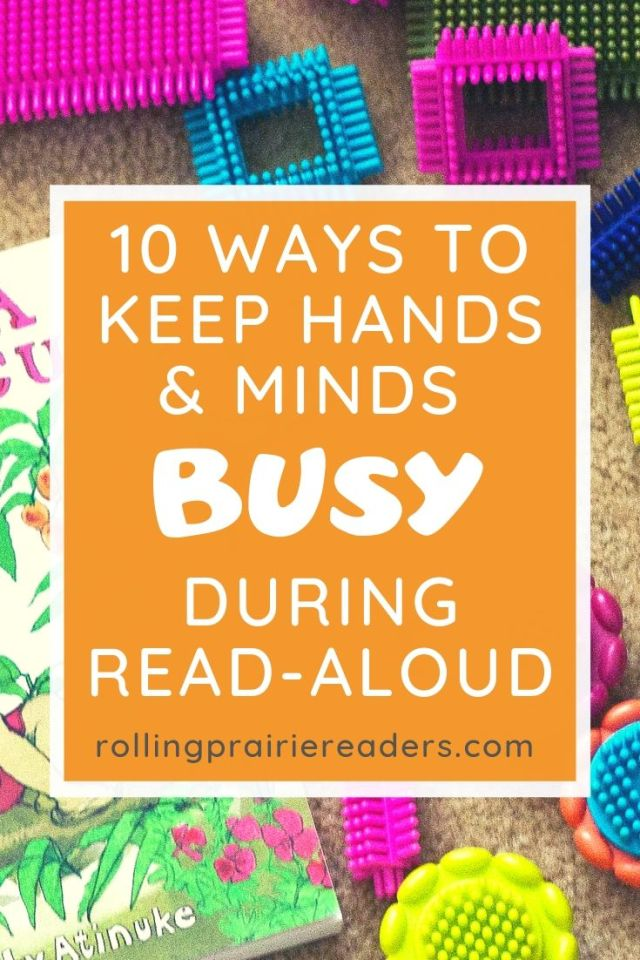 10 Ways to Keep Hands and Minds Busy During Read Aloud Time