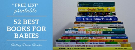 52 Best Books For Babies | FREE Printable List from Rolling Prairie Readers