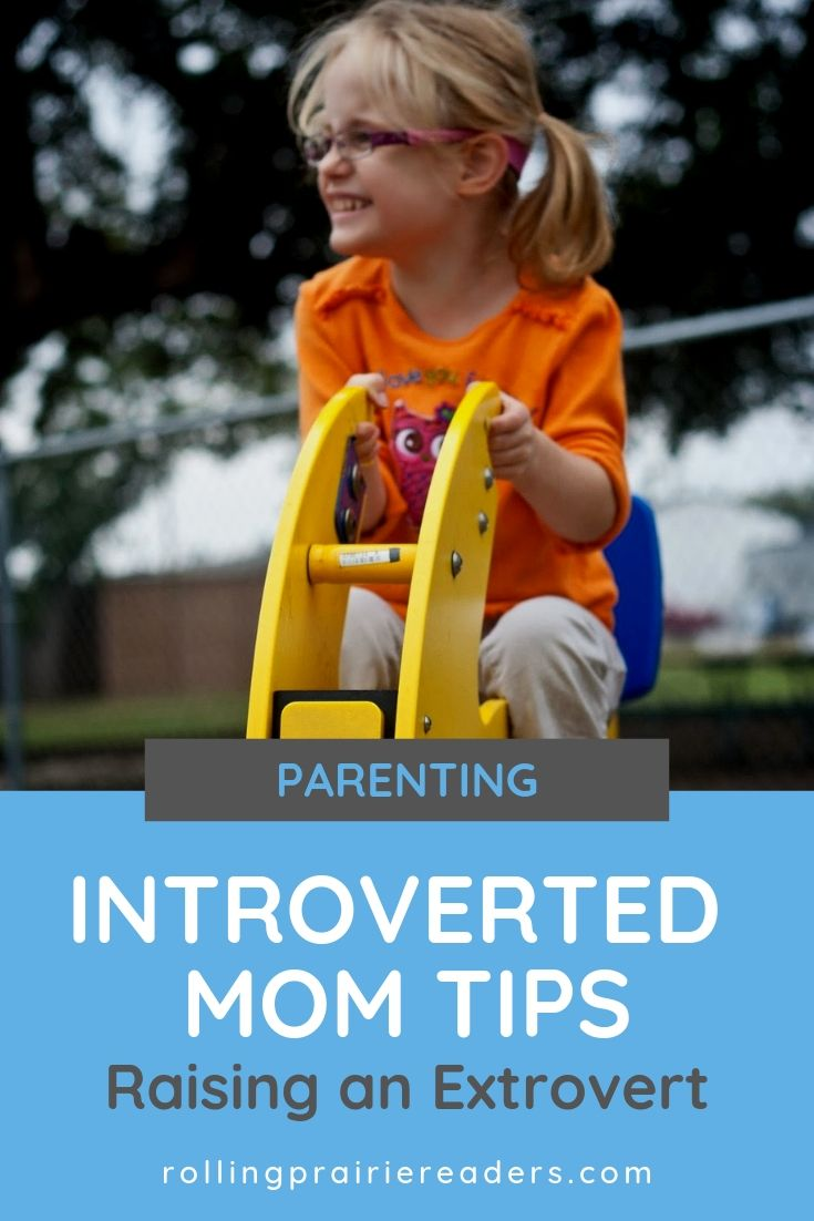 Introverted Mom Tips: Raising an Extrovert