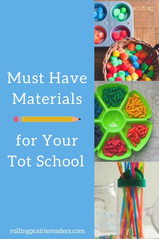 Must Have Materials for Your Tot School
