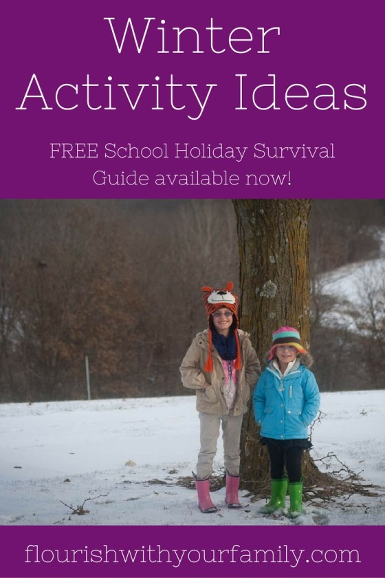 30 Winter Activity Ideas for Families | FREE School Holiday Survival Guide at flourishwithyourfamily.com