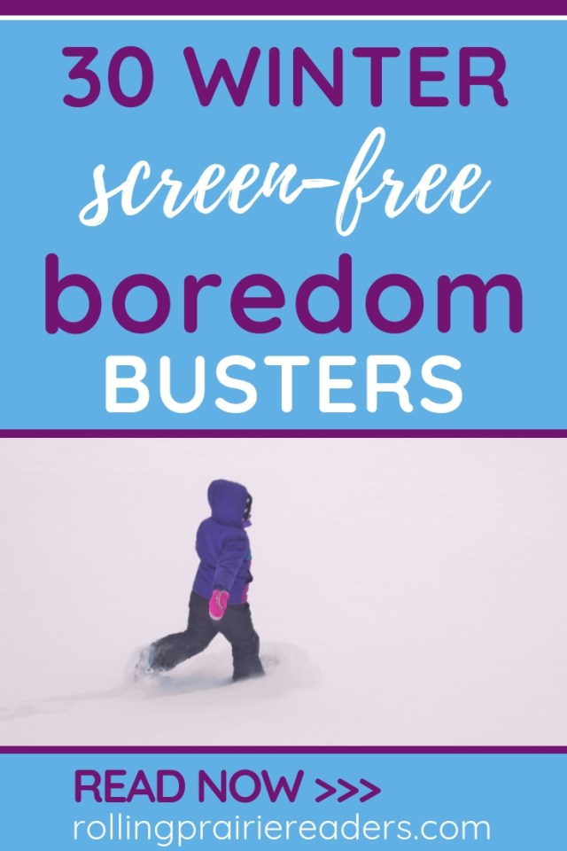 30 Winter Screen-Free Boredom Busters