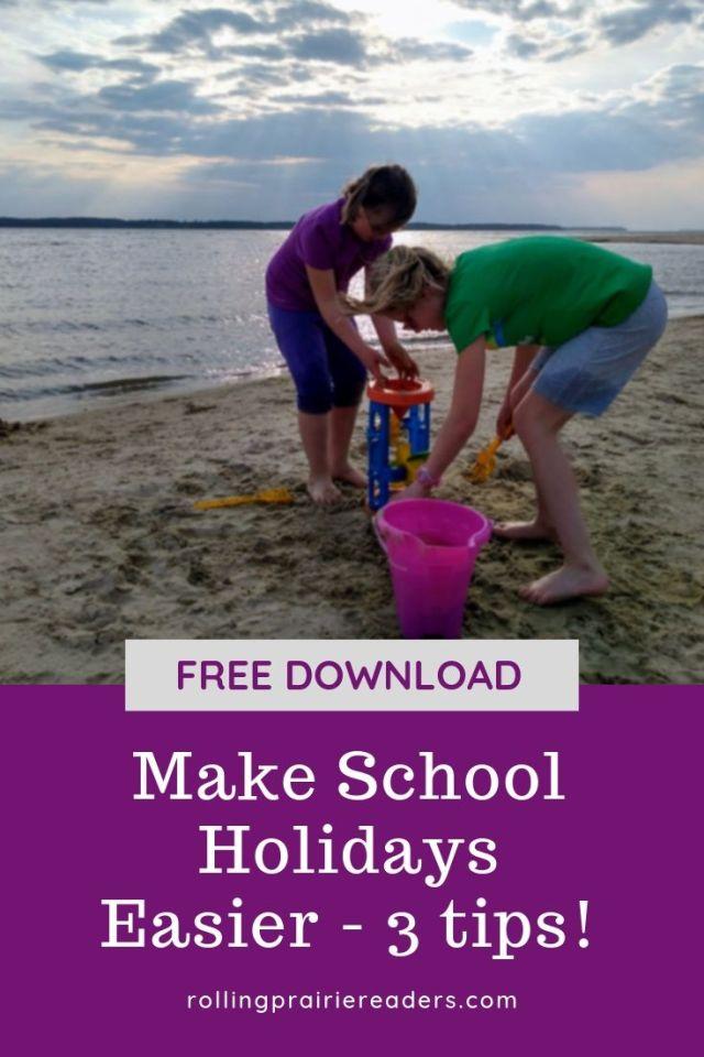 make school holidays easier