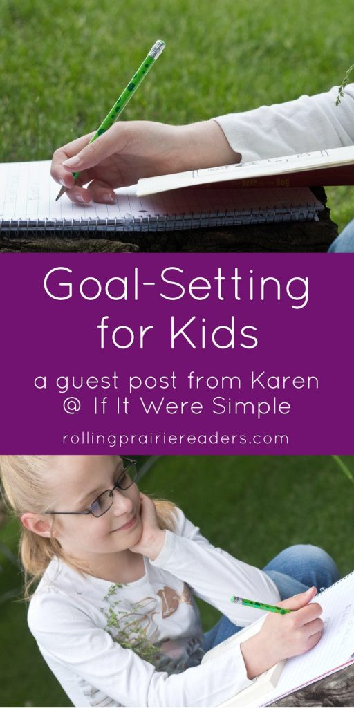 Goal Setting for Kids | goal setting activities, goal setting ideas, growth mindset, family goals, child development, life skills | guest post from Karen Delano @ If It Were Simple
