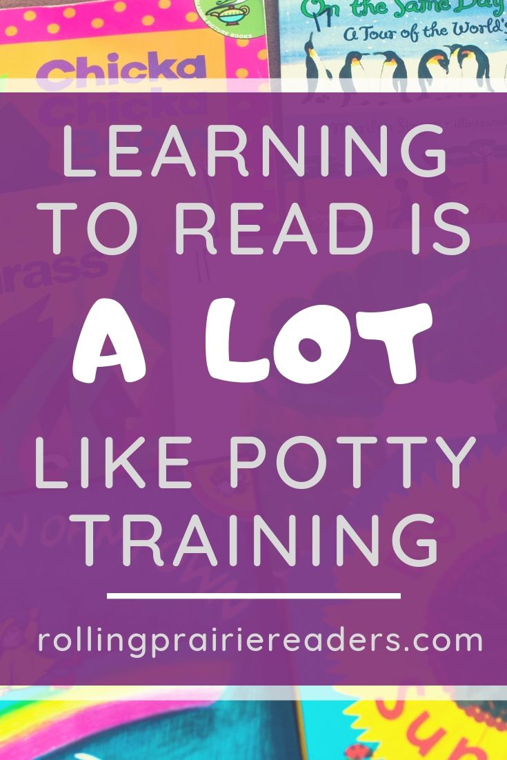 Learning to read is a lot like potty training!