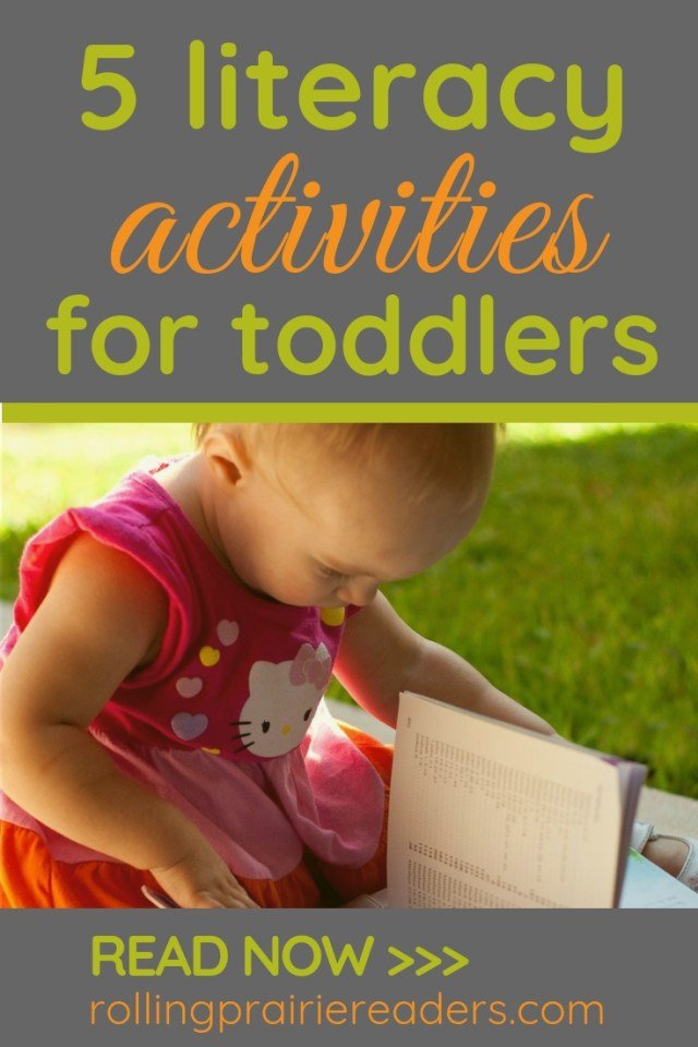 picture of a girl reading a book with text overlay: Literacy Activities for Toddlers