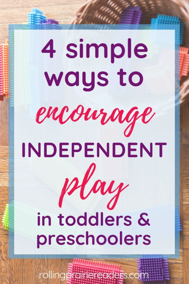 4 Simple Ways to Encourage Independent Play