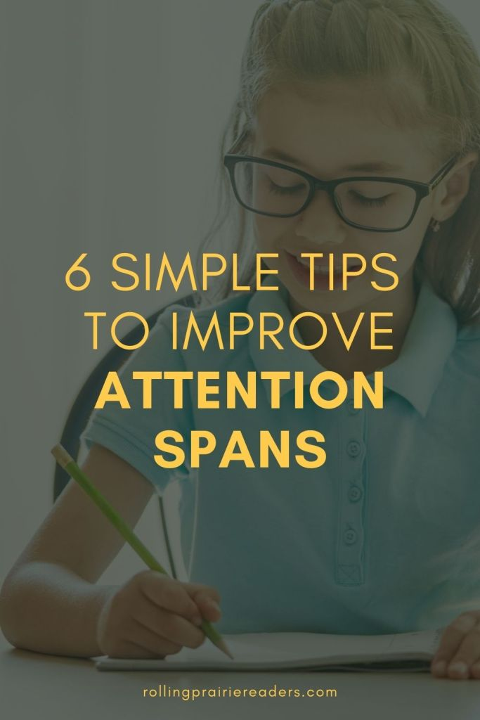 Simple Tips to Improve Attention Spans
