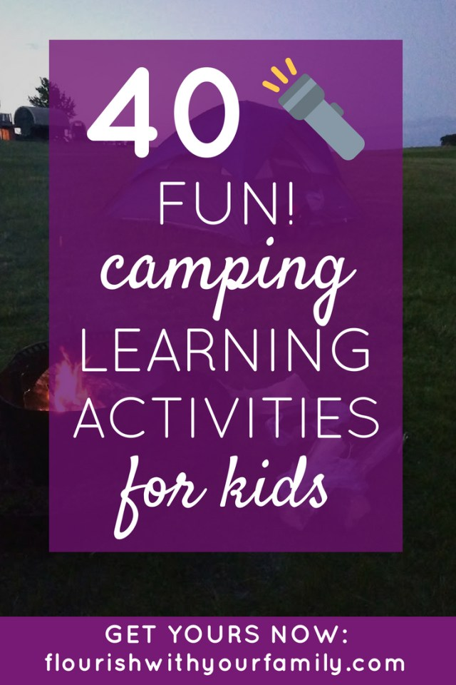 40 Fun Camping Learning Activities for Kids | Make learning fun at home with your toddlers and preschoolers. These camping activities cover early literacy, math, fine motor and gross motor, plus sensory and art ideas--with recommended books and a materials list.