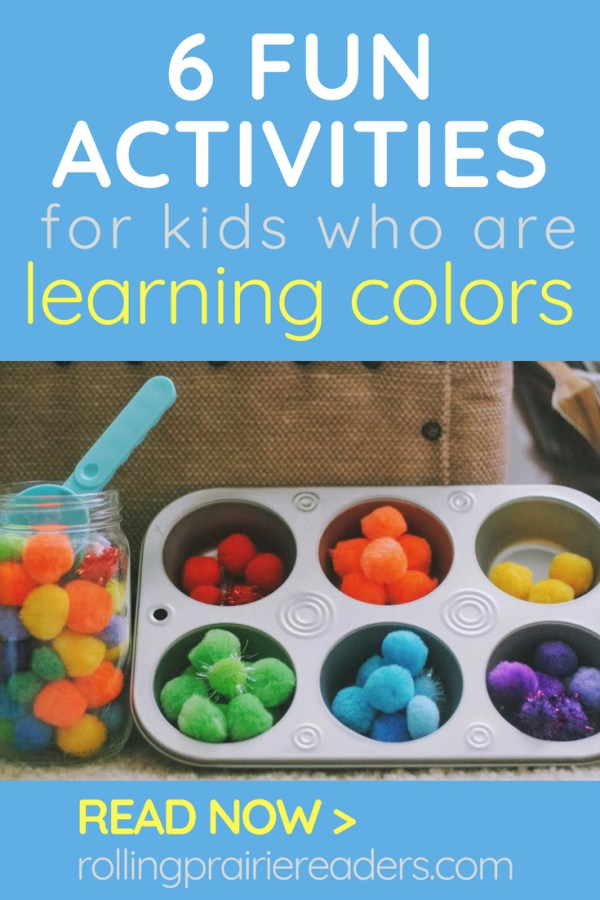 "Picture of color toys with text overlay: ""6 Fun Activities for Kids who are Learning Colors"""