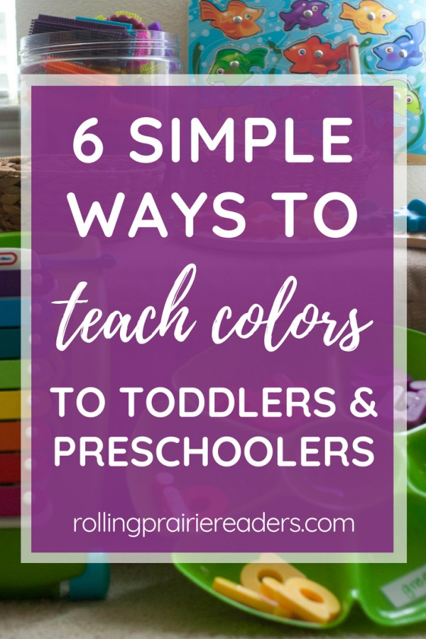 Pictures of toys with text overlay: 6 Simple Ways to Teach Colors to Toddlers and Preschoolers