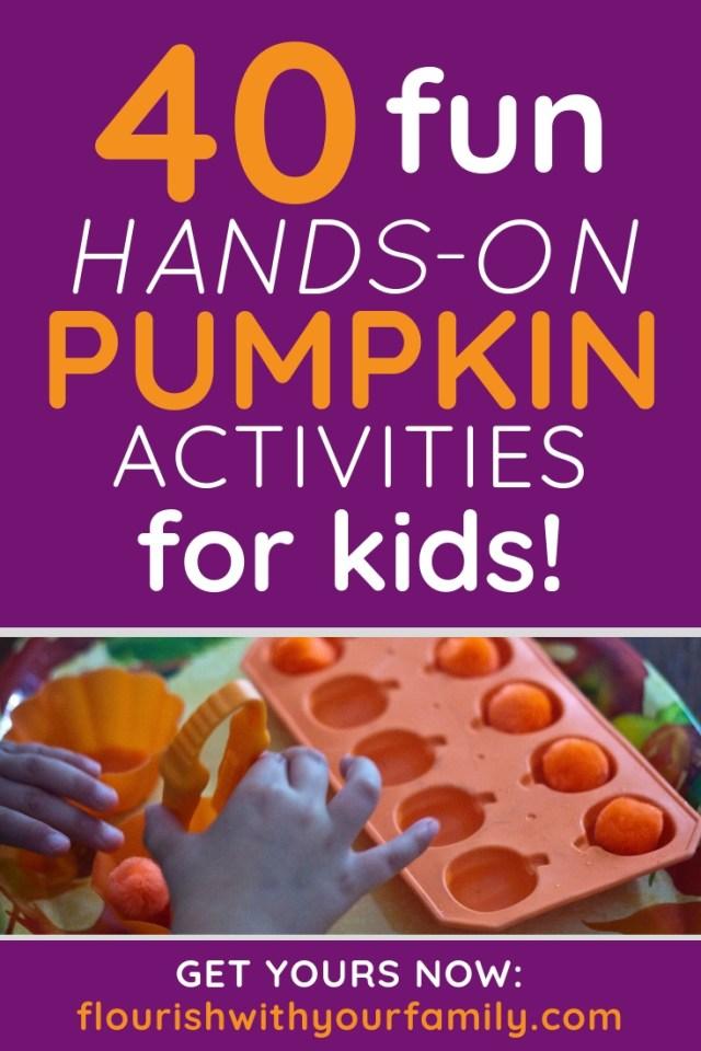 40 fun, hands-on pumpkin activities for kids!