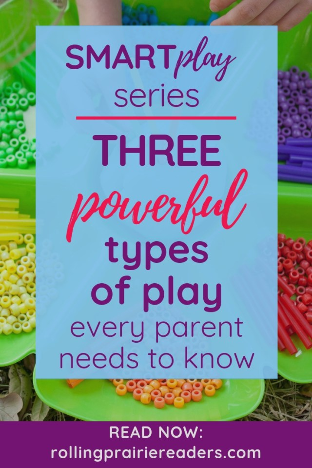 Three powerful types of play every parent needs to know!