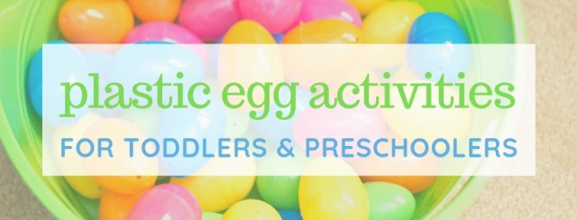 Plastic Egg Activities for Toddlers & Preschoolers