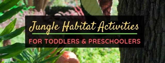 Jungle Habitat Activities for Toddlers and Preschoolers