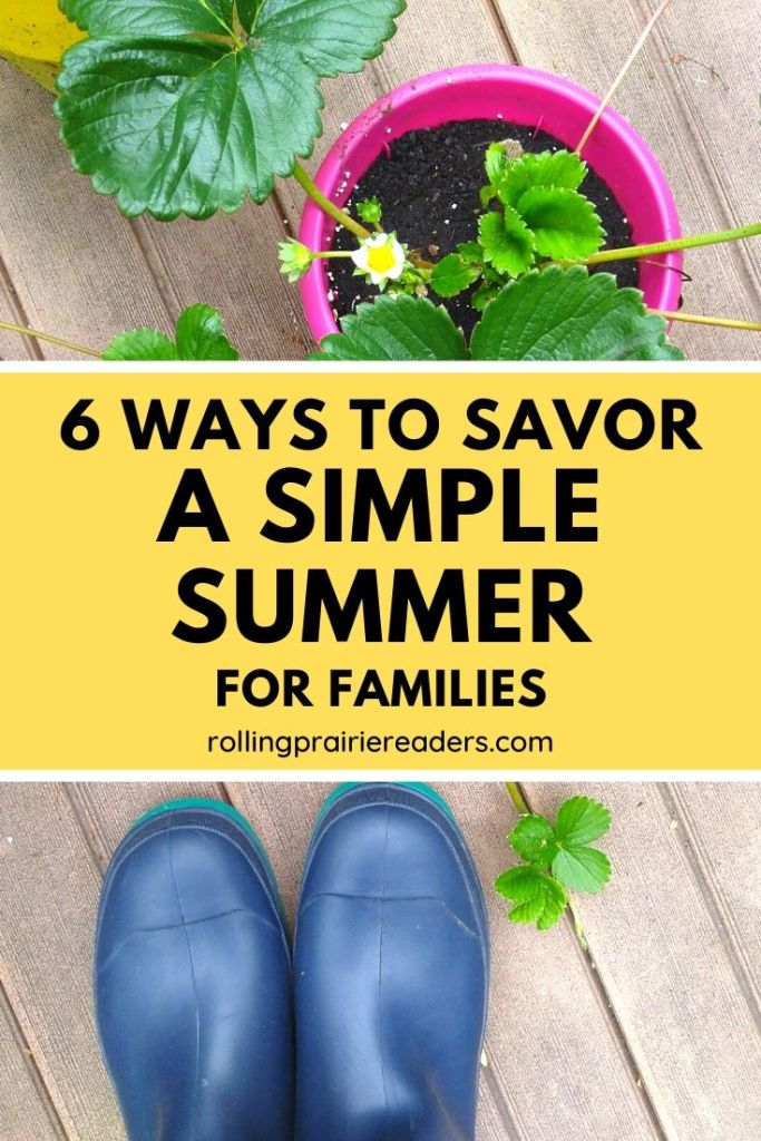 Savor a Simple Summer with Your Family