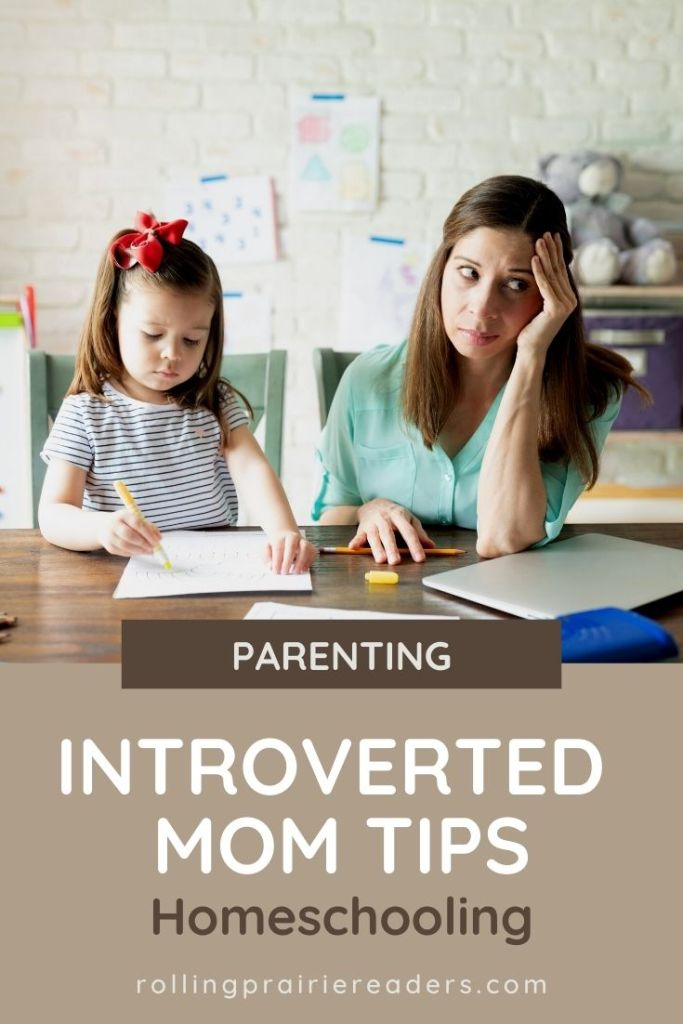 Introverted Mom Tips: Homeschooling