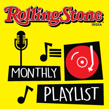 Announcing Rolling Stone India's new Monthly Playlist, featuring handpicked new tracks from the past month.
