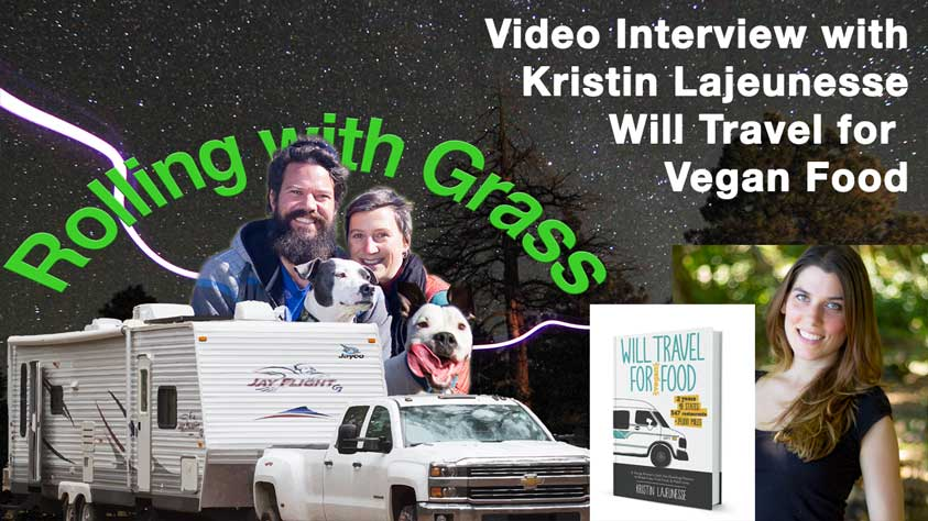 video Interview with Kristin Lajeunesse about Will Travel for Vegan Food