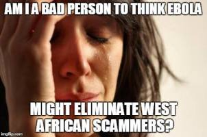 Ebola Could Eliminate Scammers? Is that bad or good?