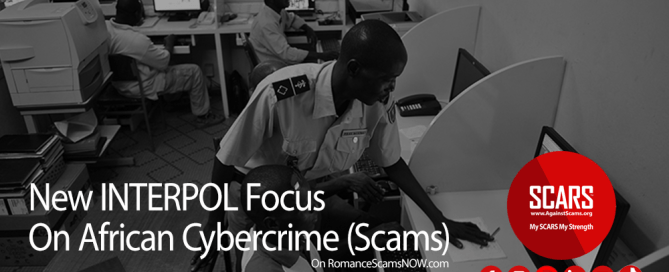 SCARS, Actions Against Scams, Anti-Scam, African Scams, African Scammers, African Fraudsters, African Cybercrime, African Crybercriminals, Romance Scams, Online Fraud, Online Crime Is Real Crime, AFJOC, African Joint Operation against Cybercrime, INTERPOL