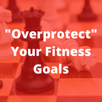 chess overprotection fitness goals