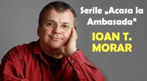 """Scriitorul și jurnalistul Ioan T. Morar la Serile """"Acasă la Ambasadă"""""""