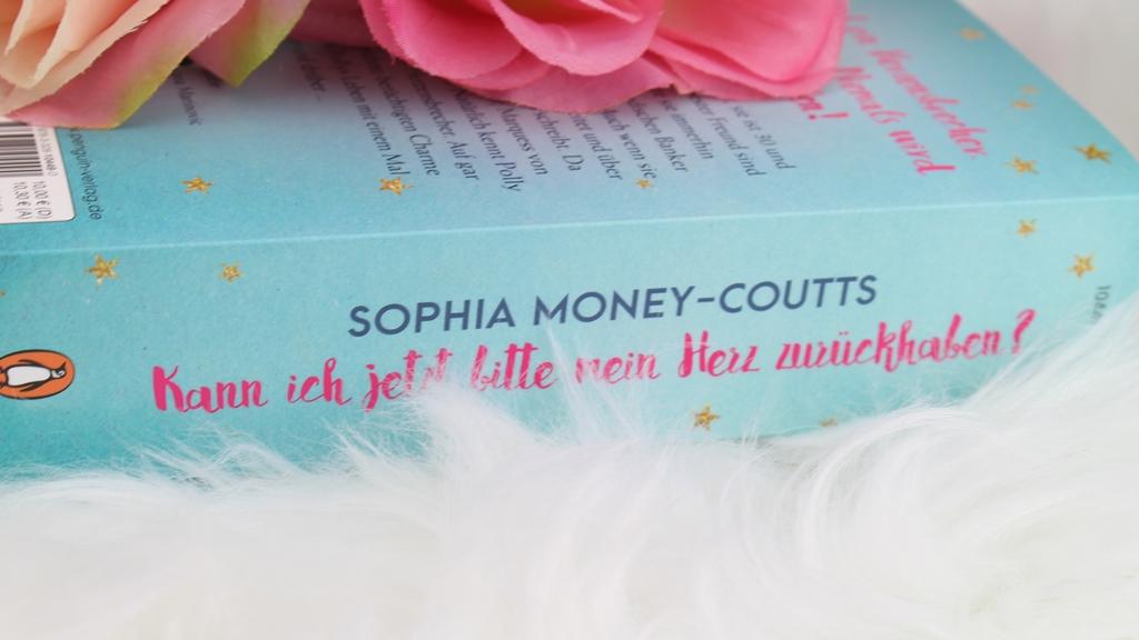 Sophia Money-Coutts – Kann ich jetzt bitte mein Herz zurückhaben?