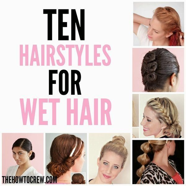 The Best How To Style Wet Hair – 10 Fast And Easy Hairstyles Hair Pictures