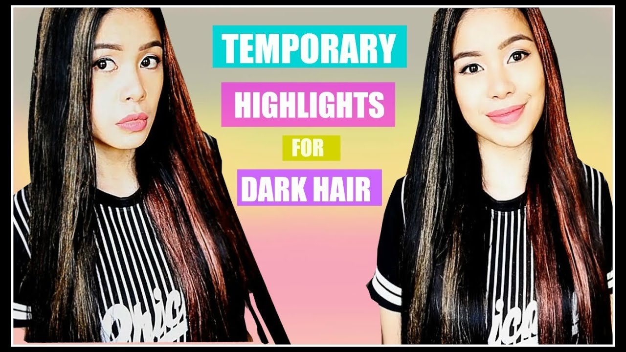 The Best Temporary Hair Color Highlights For Dark Hair That Works Pictures