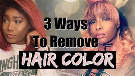The Best How To Remove Hair Color 3 Ways Diy Tutorial Youtube Pictures