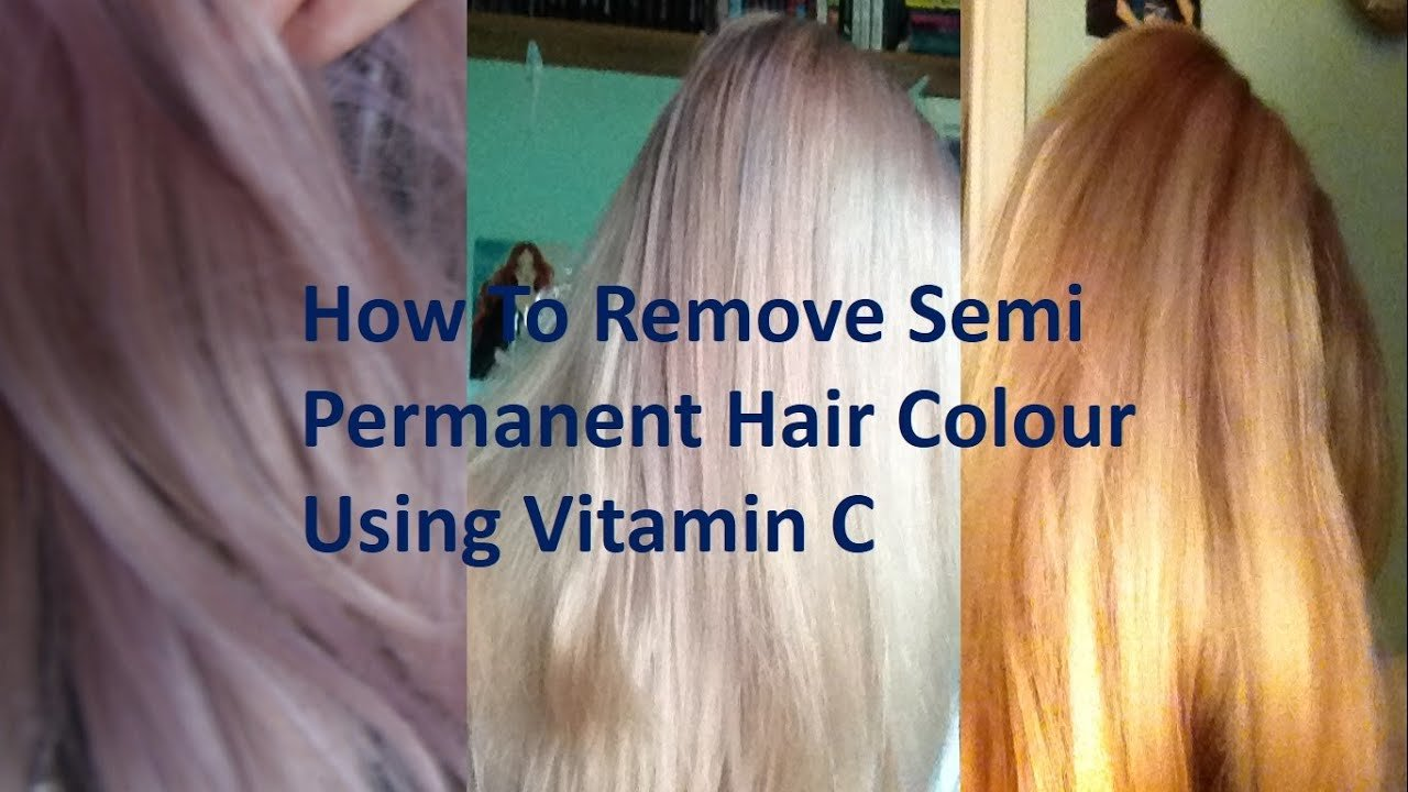 The Best How To Remove Semi Permanent Hair Dye Using Vitamin C Pictures