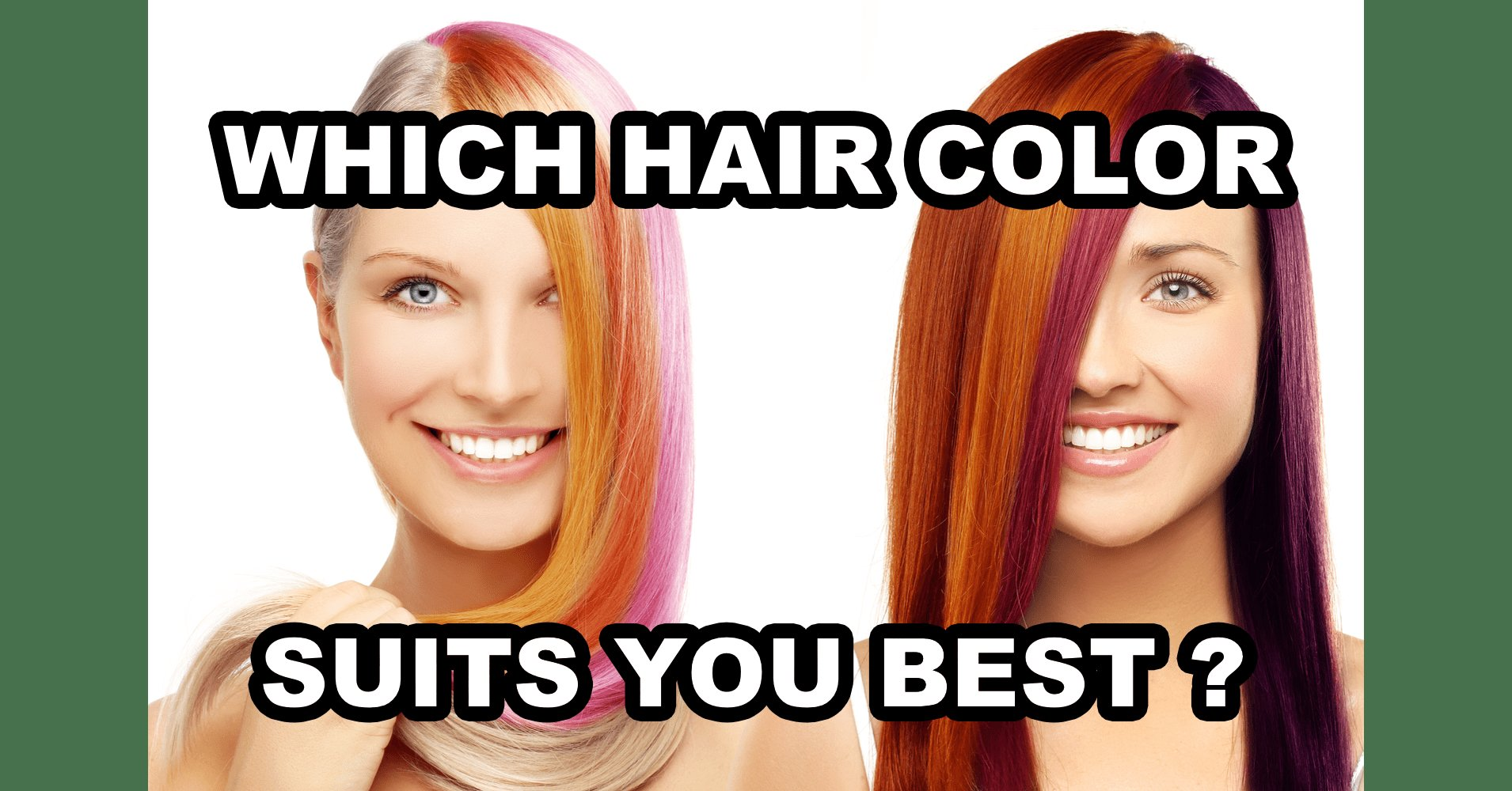 The Best Which Hair Color Suits You Best Quiz Quizony Com Pictures