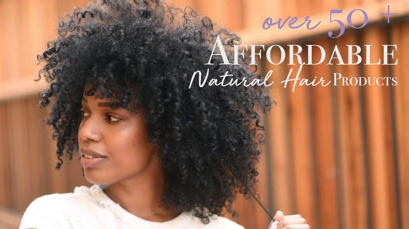 The Best Over 50 Affordable Natural Hair Products 10 Under Pictures