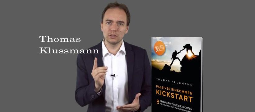 Thomas Klussmann präsentiert acht erlebte Beispiele: Gratistipps zum begehrten Passiveinkommen.