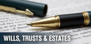 wills, trusts, estates