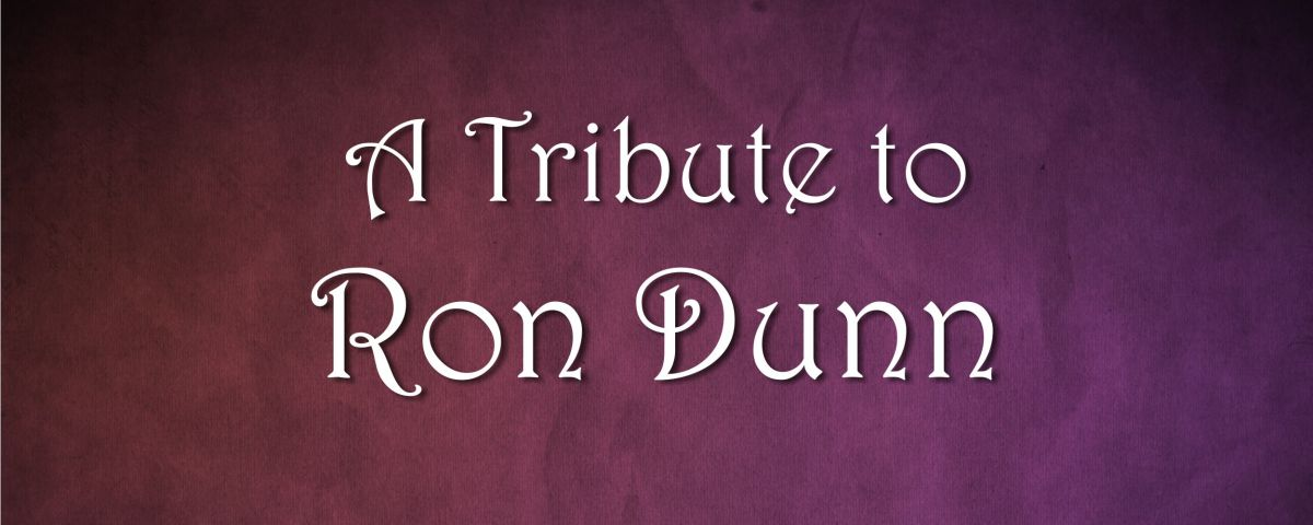 A Tribute to Ron Dunn