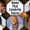 Name That Celebrity Taurus Quiz
