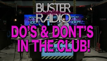 Buster's DO's and DONT's In The Club