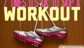 7 times is OK to skip out on a Workout..
