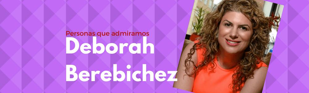 Personas que admiramos – Deborah Berebichez
