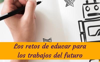 Los retos de educar para los trabajos del futuro