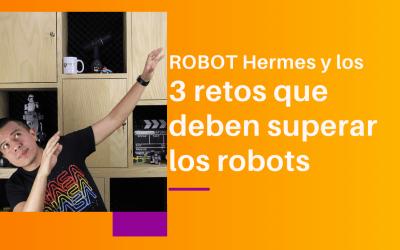 Robot Little Hermes y los 3 retos que deben superar los robots