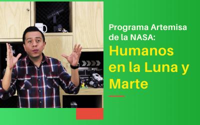 Programa Artemisa de la NASA: Astronautas en la luna y Marte