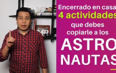 Encerrado en casa: 4 actividades que debes copiarle a los astronautas
