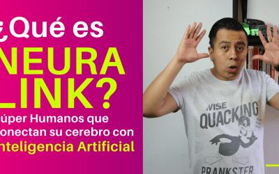 ¿Qué es NEURALINK? Súper humanos que conectan su cerebro con Inteligencia Artificial